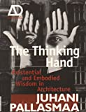 The Thinking Hand, Juhani Pallasmaa, 0470779292