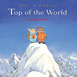 Toot & Puddle: Top of the World Audiobook