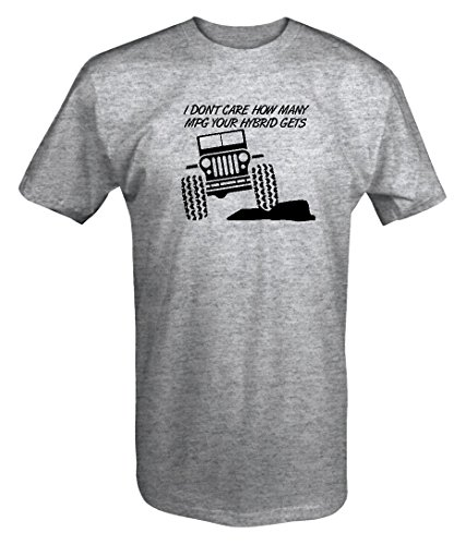 Jeep Don't Care How Many MPG Your Hybrid Gets T shirt - Large