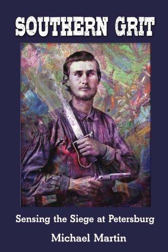 Southern Grit: Sensing the Siege  at Petersburg