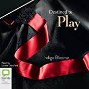 Destined to Play | Indigo Bloome