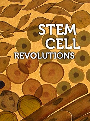 - Stem Cell Revolutions
