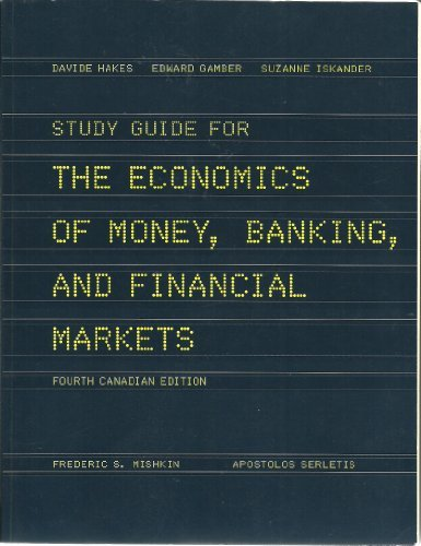 Study Guide for The Economics of Money, Banking, and Financial Markets, Fourth Canadian Edition