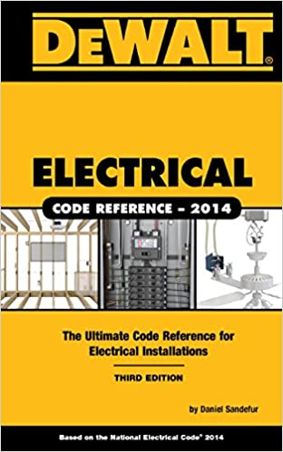 DEWALT Electrical Code Reference Based on the NEC 2014 (DEWALT ...