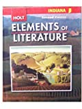 Holt Elements of Literature Indiana: Elements of Literature, Student Edition Second Course 2008 (Eolit 2007), RINEHART AND WINSTON HOLT, 0030791715
