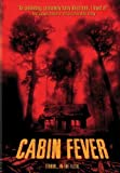 Cabin Fever by Lions Gate by Eli Roth