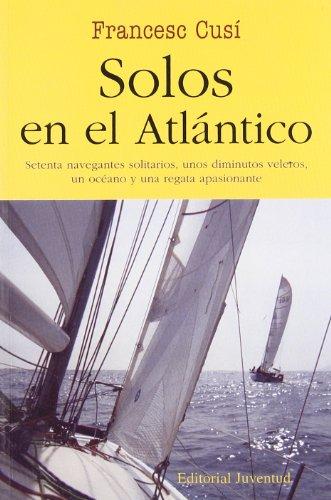Descargar Libro Sólos En El Atlantico F. Cusi