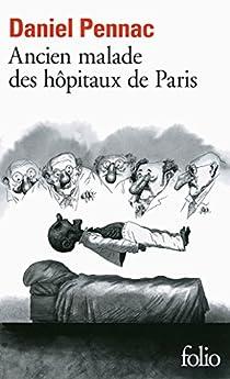 Ancien malade des hôpitaux de Paris: Monologue gesticulatoire par Pennac
