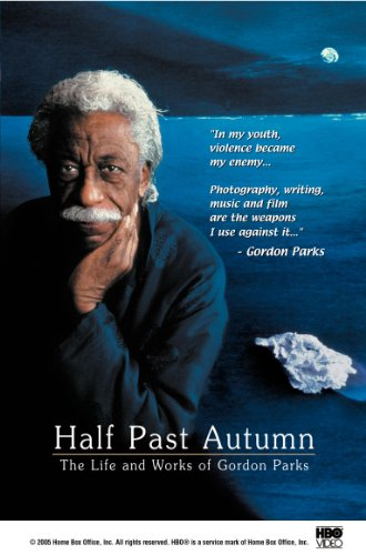 (Half Past Autumn - The Life and Works of Gordon Parks)