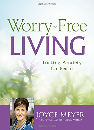 Worry-Free Living: Trading Anxiety for Peace
