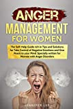 Anger Management for Women: The Self-Help Guide rich in Tips and Solutions