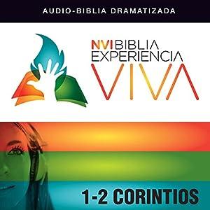 Experiencia Viva: 1-2 Corintios (Dramatizada) [Corinthians: The Bible Experience (Dramatized)] Audiobook