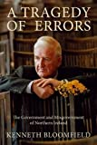 img - for A Tragedy of Errors: The Government and Misgovernment of Northern Ireland by Sir Kenneth Bloomfield (2007-03-29) book / textbook / text book
