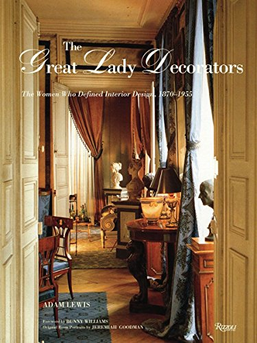 Cheap  The Great Lady Decorators: The Women Who Defined Interior Design, 1870-1955