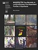 Mitigating Old Tree Mortality in Long-Unburned, Fire-Dependent Forests, Sharon M. Hood, 1480173967