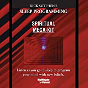 Sleep Programming Spiritual Breakthrough: Listen as You Go to Sleep to Program Your Mind with New Beliefs | Dick Sutphen