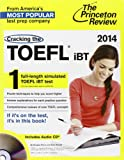 Cracking the TOEFL iBT with Audio CD, 2014 Edition (College Test Preparation)