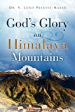 God's Glory on Himalaya Mountains, V. Leno Peseyie-Maase, 1615791299
