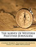The Survey of Western Palestine-Jerusalem, Charles Warren and Palestine Exploration Fund, 1177513617