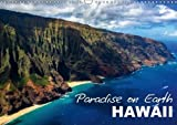 Paradise on Earth Hawaii 2018: Atmospheric Calendar with Impressions from Hawaii (Calvendo Places)