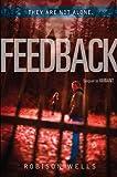 Feedback, Robison Wells, 0062228307