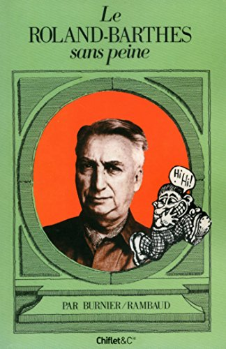 Le Roland-Barthes sans peine (French Edition) by [Burnier, Michel-antoine, Rambaud, Patrick]