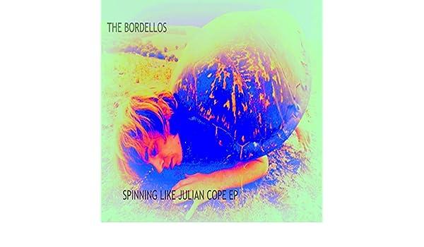 Spinning Like Julian Cope EP de THE BORDELLOS en Amazon Music ...