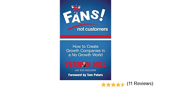Amazon fans not customers how to create growth companies in amazon fans not customers how to create growth companies in a no growth world 9781781251119 vernon hill bob andelman tom peters books fandeluxe Images