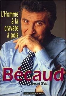 Bécaud : l'homme à la cravate à pois, Réval, Bernard