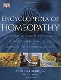 Encyclopedia of Homeopathy, Andrew Lockie and Dorling Kindersley Publishing Staff, 0756618711