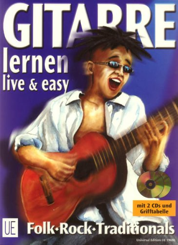 Gitarre live & easy, m. je 2 CDs, Bd.1, Songbegleitung: Der Gitarrenkurs von Anfang an. Folk. Rock. Traditionals