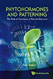 img - for Phytohormones and Patterning: The Role of Hormones in Plant Architecture by Esra Galun (2010-06-25) book / textbook / text book