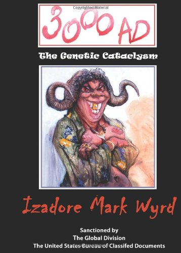3000 AD: The Genetic Cataclysm by Wyrd Izadore Mark
