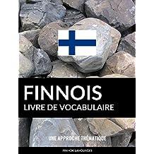 Livre de vocabulaire finnois: Une approche thématique (French Edition)