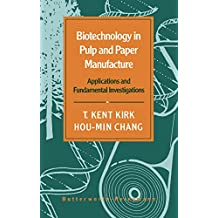 Biotechnology in Pulp and Paper Manufacture: Applications and Fundamental Investigations