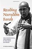 Reading Nuruddin Farah : The Individual, the Novel and the Idea of Home, Moolla, F. Fiona, 1847010911