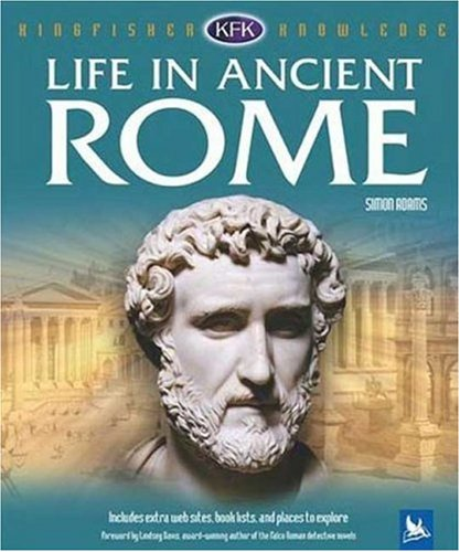 Download Life in Ancient Rome (Kingfisher Knowledge) PDF