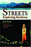 Streets : Exploring Kowloon, Wordie, Jason, 9622098134