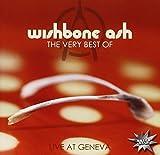 The Very Best of Wishbone Ash - Live at Geneva By Wishbone Ash (2008-08-22)