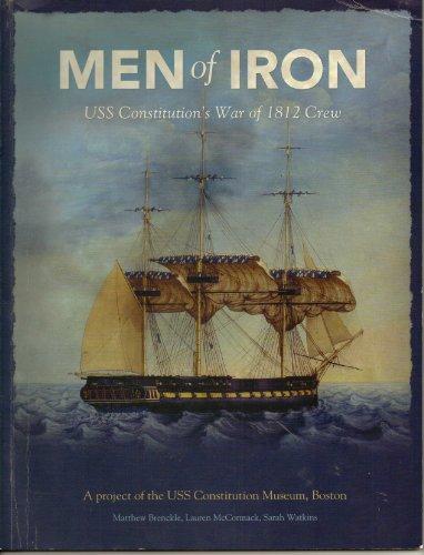 Uss Constitution Museum (Men of Iron: USS Constitution's War of 1812 Crew)