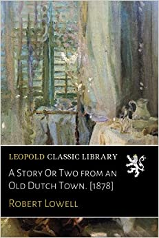 Book A Story Or Two from an Old Dutch Town. [1878]