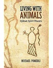 Living with Animals: Ojibwe Spirit Powers