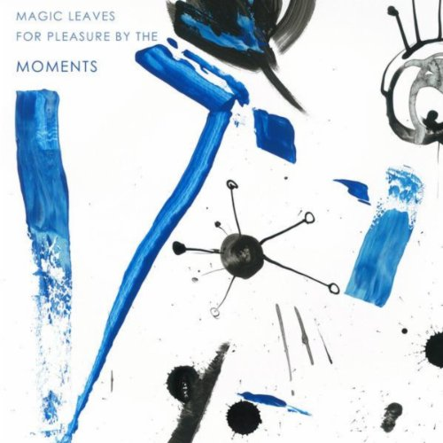 (Magic Leaves For Pleasure By The Moments)