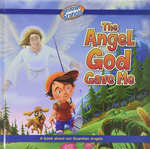 Brother Francis: The Angel God Gave Me-Angel-Kids Book-Guardian Angel-Angel-Kids Book-Jesus Loves-I Love Jesus-Catholic Book for Kids-The Guardian Angel-My Guardian Angel