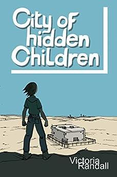 City of Hidden Children (Children in Hiding Book 3) by [Randall, Victoria]