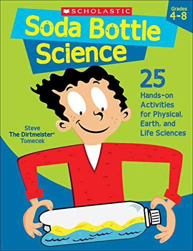 Soda Bottle Science: 25 Hands-on Activities for Physical, Earth, and Life Sciences (Bottles Twenty)
