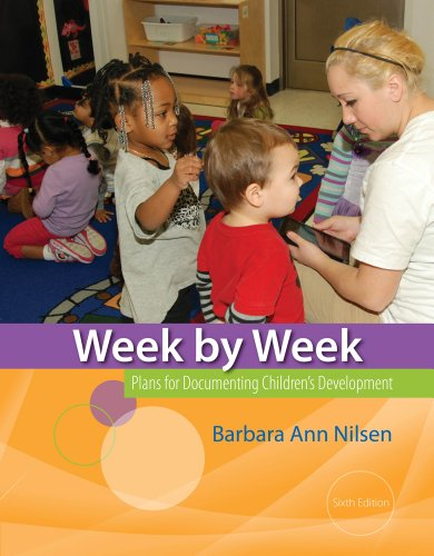 Cengage Advantage Books: Week by Week: Plans for Documenting Children's Development
