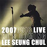 He's Coming: Live 2007