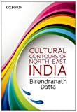 Cultural Contours of North-East India, Datta, Birendranath, 019807557X