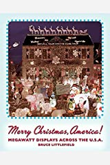 Merry Christmas, America!: Megawatt Displays Across the U.S.A. Paperback
